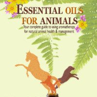 Essential Oils for Animals Book Cover Front